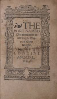 The Boke Named The governour by ELYOT, Sir Thomas [1490?-1546] - 1557