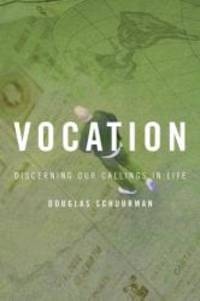 Vocation: Discerning Our Callings in Life by Douglas J. Schuurman - Paperback - 2003-09-06 - from Books Express (SKU: 0802801374q)