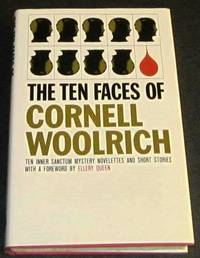 The Ten Faces of Cornell Woolrich by  Intro.)  Cornell (Ellery Queen - Unread 1st printing - 1965 - from Squid Ink Books (SKU: biblio6732)