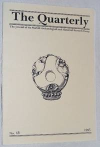 The Quarterly No.18, June 1995: The Journal of the Norfolk Archaeological and Historical Research...