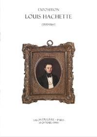 Expositon Louis Hachette (1800-1864).