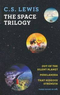 image of The Space Trilogy (Out of the Silent Planet, Perelandra, That Hideous Strength)