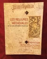 [MEDIEVAL BOOKBINDINGS]. Les Reliures Medievales de la Bibliotheque Mazarine; Exposition 22 Mai -...