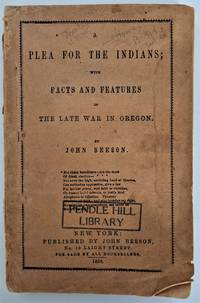 Beeson, John.  A Plea for Indians; with Facts and Features of the Late War in Oregon