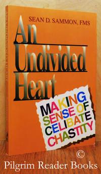 An Undivided Heart: Making Sense of Celibate Chastity.