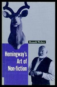 HEMINGWAY'S ART OF NON FICTION