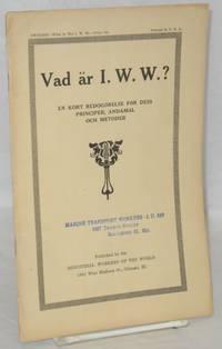 Vad är I.W.W.? En kort redogörelse för dess principer, ändamäl och metoder