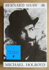 Bernard Shaw: Volume II. 1898-1918. The Pursuit of Power