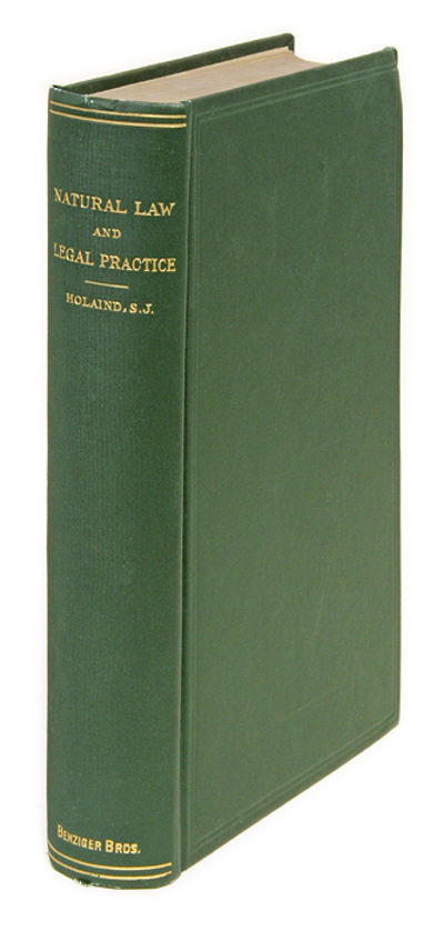 1899. The Practice of Natural Law Holaind, Rene I. . Natural Law and Legal Practice: Lectures Delive...