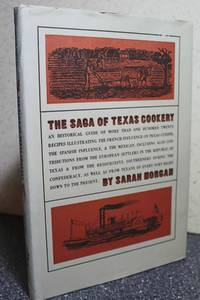 The Saga of Texas Cookery  An Historical Guide of More Than One Hundred  Twenty Recipes...