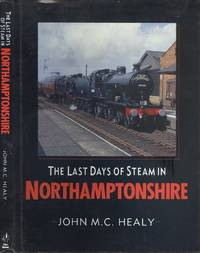 image of The Last Days Of Steam In Northamptonshire.