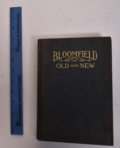Bloomfield, NJ: Centennial Historical Committee, 1912. Hardcover. VG (front end page is not attached...