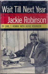 WAIT TILL NEXT YEAR. THE LIFE STORY OF JACKIE ROBINSON
