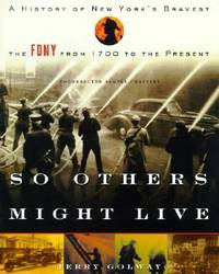 image of So Others Might Live : A History of New York's Bravest - The Fdny from 1700 to the Present
