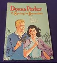 Donna Parker: A Spring to Remember by  Marcia Levin - First Edition, First Printing - Donna Parker: A Spring to Rememb - from Bell's Books and Biblio.com