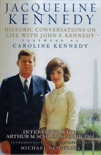Jacqueline Kennedy. Historic Conversations on Life with John F. Kennedy. by  Arthur M  Jacqueline] Schlesinger Jr. - Hardcover - 2011 - from Inanna Rare Books Ltd. (SKU: 70485AB)