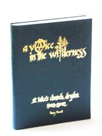 A Voice in the Wilderness - [History of] St. Luke's [Anglican] Church, Dryden, Ontario 1902-2002