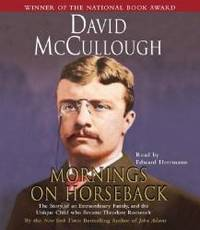 Mornings On Horseback: The Story of an Extraordinary Family, a Vanished Way of Life, and the Unique Child Who Became Theodore Roosevelt by David McCullough - 2004-09-04 - from Books Express and Biblio.co.uk