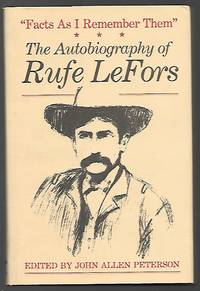 """""""Facts as I Remember Them"""": The Autobiography of Rufe LeFors (M K BROWN RANGE LIFE SERIES)"""