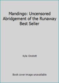 image of Mandingo: Uncensored Abridgement of the Runaway Best Seller
