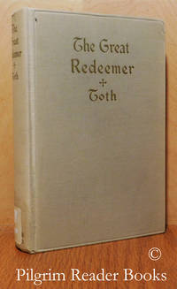 image of The Great Redeemer: A Course of Sermons on the Passion and Death of Christ.