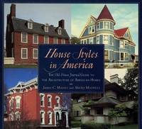 House Styles in America: The Old-House Journal Guide to the Architecture of American Homes