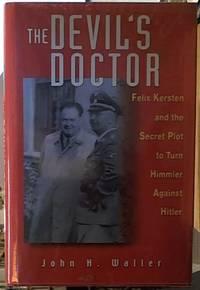 image of The Devil's Doctor: Felix Kersten and the Secret Plot to Turn Himmler Against Hitler
