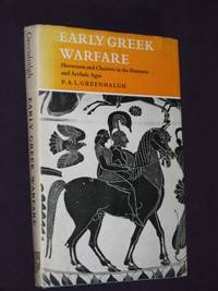 Early Greek Warfare: Horsemen and Chariots in the Homeric and Archaic Ages (SIGNED COPY)