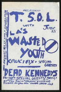 [Punk Flyer]: RRZ Present T.S.O.L. with LA's Wasted Youth, Crucifix and Special Guests Dead Kennedys