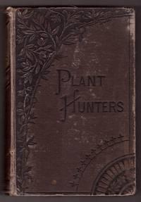 The Plant Hunters or Adventures Among the Himalaya Mountains
