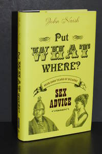 Put What Where? Over 2000 Years of Bizarre Sex Advice