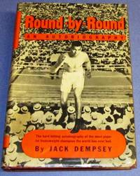 Round by Round An Autobiography (Signed) by  Jack (with Myron M. Stearns) Dempsey - Signed First Edition - 1940 - from Squid Ink Books and Biblio.com
