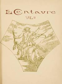 LE CENTAURE. RECUEIL TRIMESTRIEL DE LITTERATURE ET D'ART. REDIGÉ PAR MM. HENRI ALBERT, ANDRÉ GIDE, A.-FERDINAND HEROLD, ANDRÉ LEBEY, PIERRE LOUYS, HENRI DE REGNIER, JEAN DE TINAN, P.V.(PAUL VALERY). VOLUMES I-II