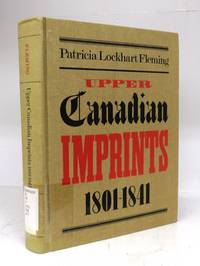 image of Upper Canadian Imprints, 1801-1841: A Bibliography