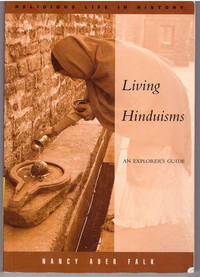Living Hinduisms: An Explorer's Guide (Religious Life In History)