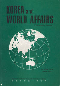 Korea & World Affairs. Vol. XXIII, No.1 Spring 1999.   [Seoul\'s Engagement Policy Towards Pyongyang; The North Korea Factor and ROK-US Relationship; The Agreed Framework KEDO and Four-Party Talks; North Korean Foreign Policy; Human Security...;etc]