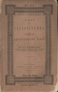A Life of Vicissitudes : A Story of Revolutionary Times [Harper's Library of Select Novels, No. 174]