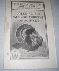 Dressing and Packing Turkeys for Market (U.S. Department of Agriculture Farmers' Bulletin No. 1694)