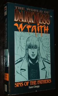 Sins of the Fathers Based on the Oblivion The World of Darkness Wraith