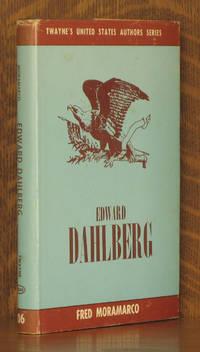 EDWARD DAHLBERG [TWAYNE'S UNITED STATES AUTHORS SERIES]