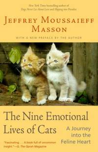 The Nine Emotional Lives of Cats : A Journey into the Feline Heart