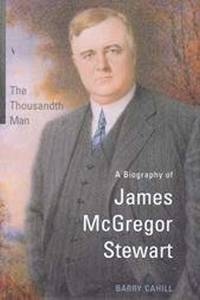 The Thousandth Man: A Biography of James McGregor Stewart (Osgoode Society for Canadian Legal...