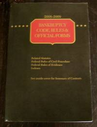 Bankruptcy Code, Rules and Official Forms, 2008-2009 ed