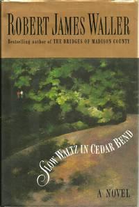 Slow Waltz in Cedar Bend by  Robert James Waller - First Printing - 1993 - from BoroBooks (SKU: biblio569)