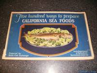 FIVE HUNDRED WAYS To Cook (Prepare) California Sea Food
