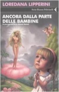 Ancora Dalla Parte Delle Bambine (Italian Edition)
