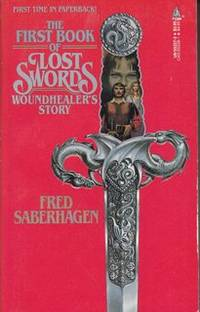 The First Book of Lost Swords: Woundhealer's Story by  Fred Saberhagen - Paperback - from Never Too Many Books and Biblio.com