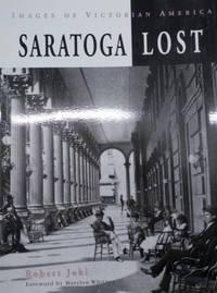 Saratoga Lost:  Images of Victorian America