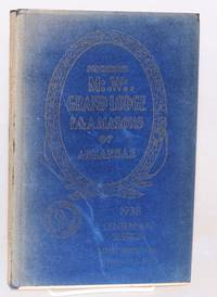 Proceedings of the M.W. grand lodge of free and accepted masons of the state of Arkansas at an emergent communication for the funeral of Andew Jackson Russell past grand master, Little Rock, Arkansas January 6, 1938 / an occasional lodge Mount Magazine, September 8, 1938 / and the ninety-seventh communication and the centennial celebration held in Little Rock, Arkansas November 15 and November 20-23, 1938 in the 100th year of its existence as a grand lodge.  Vol. XII no. 5