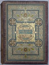 The Poetical Works Of Henry Wadsworth Longfellow Illustrated With 180 Designs By Sir John Gilbert R.A., Engraved By The Brothers Dalziel